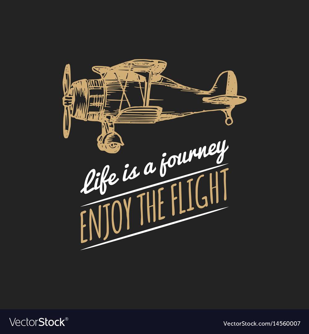 Life is a journeyenjoy the flight motivational
