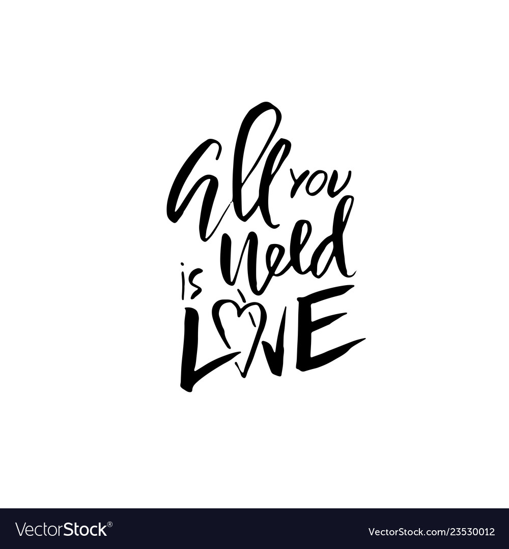 All you need is love handdrawn calligraphy for