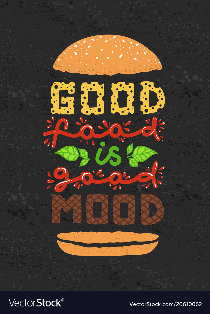 Burger quotes good food is good mood