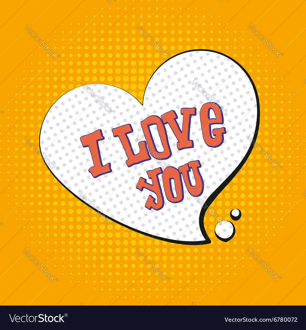 I love you pop art text to symbol of heart tyle o