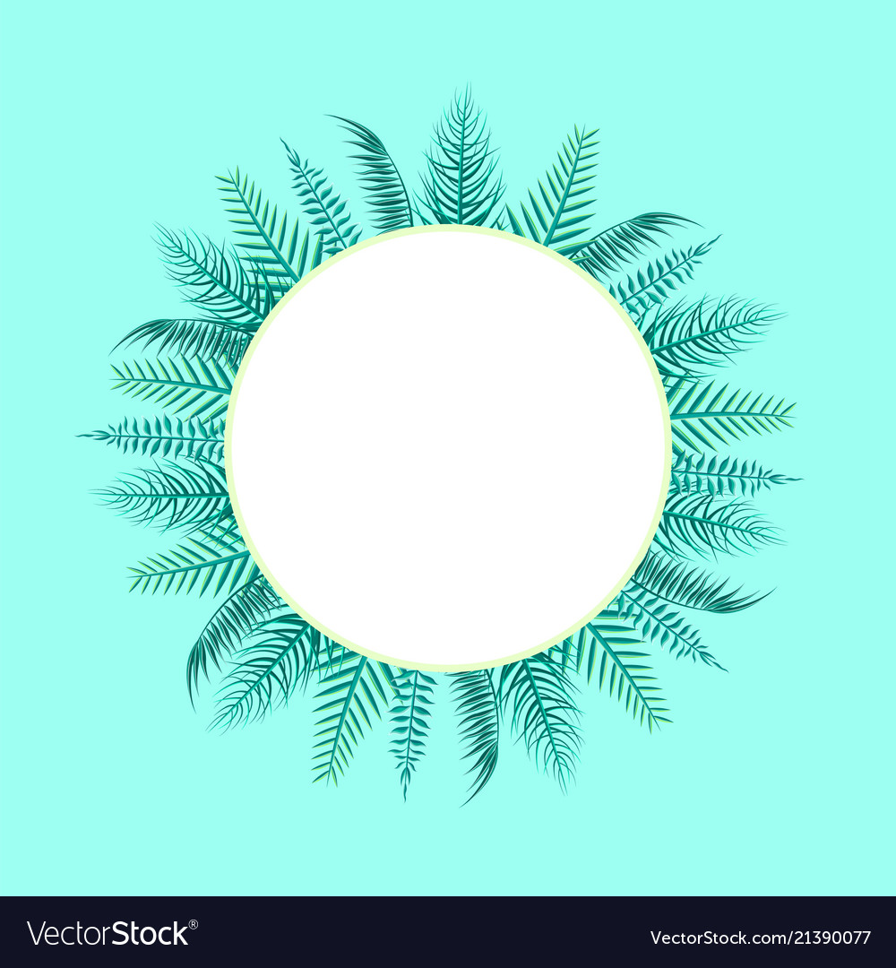 Round frame with tropical leaf circle spare place