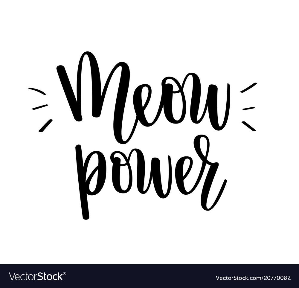 Meow power kitten cat love lettering