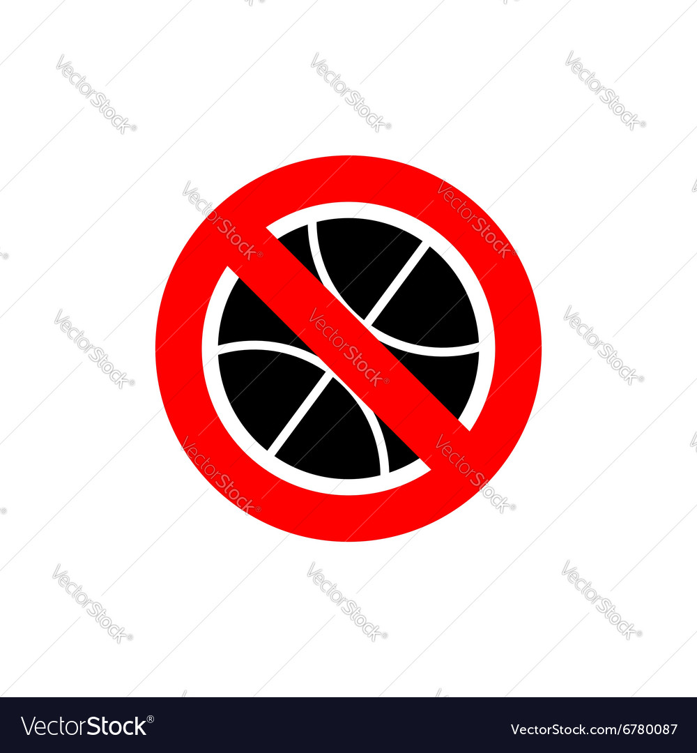 Stop basketball It is forbidden to play basketball