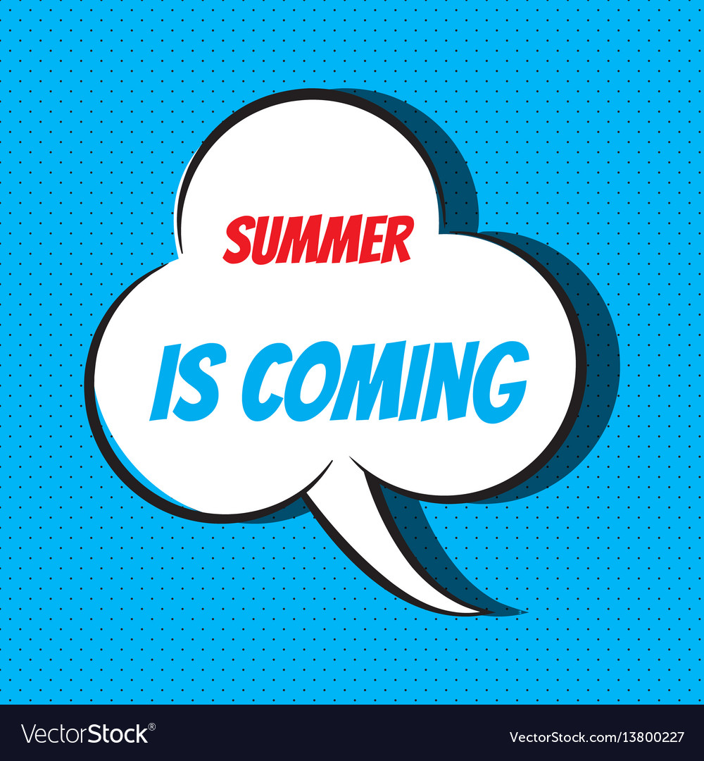 Comic speech bubble with phrase summer is coming vector image