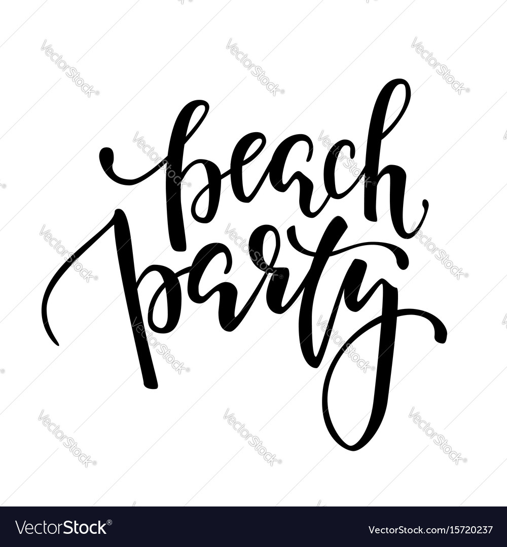 Beach party hand drawn calligraphy and brush pen