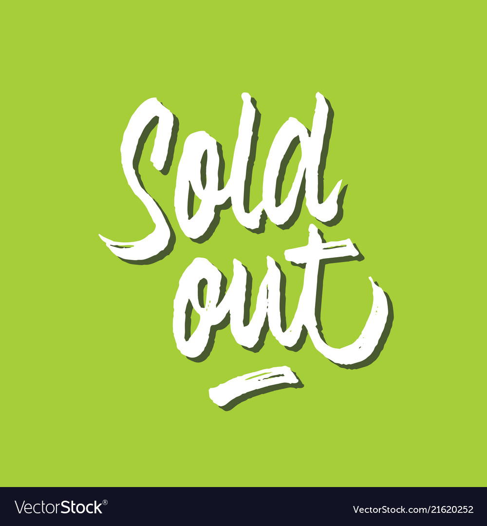 Sold out rough brushed hand lettering typography