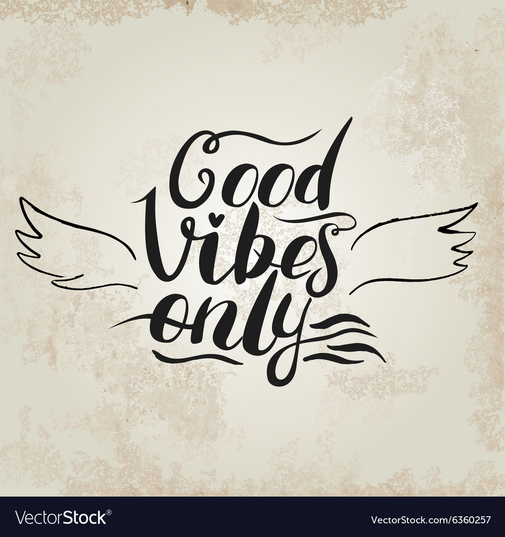 Good Vibes Only hand lettering Handmade