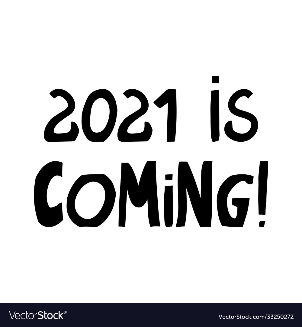 Wickboldt Christmas 2021 Version 2 2021 Is Coming Winter Holidays Quote Cute Hand Vector Image