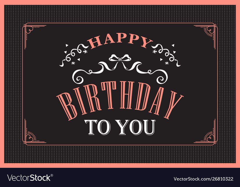 Happy birthday typography on black background