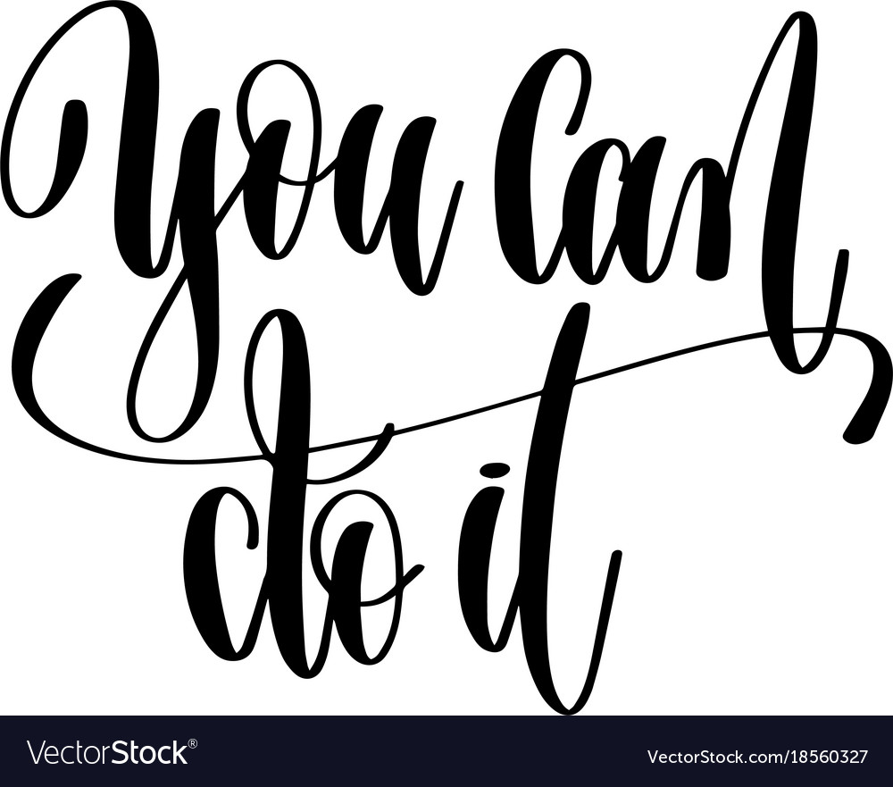You Can Do It Black And White Hand Lettering
