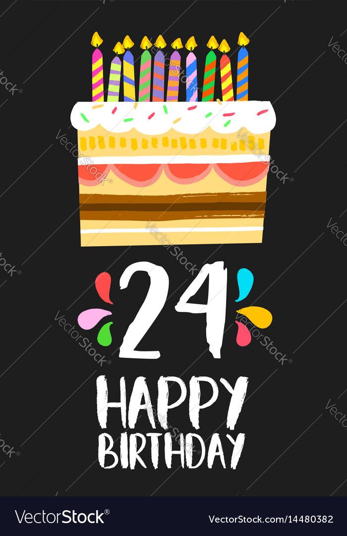 Happy Birthday Card 24 Twenty Four Year Cake Vector Image