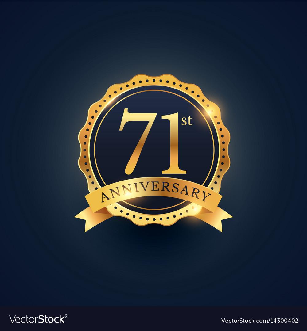 71st anniversary celebration badge label in vector image