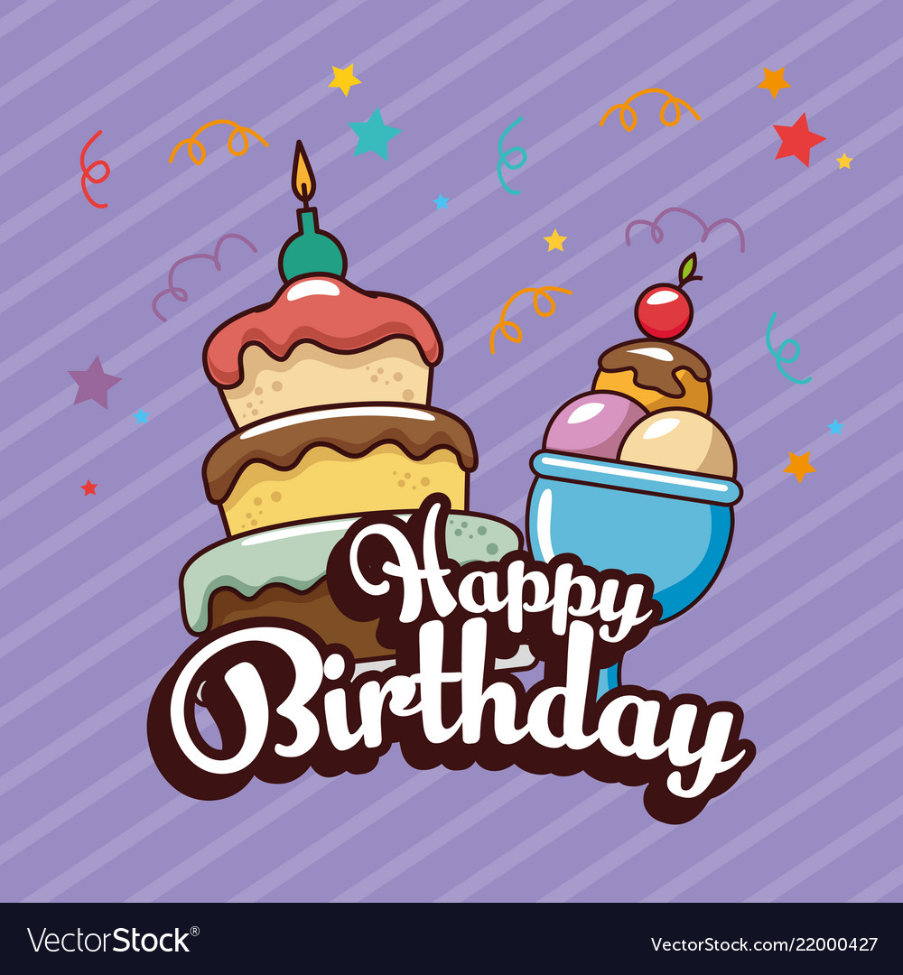 Awe Inspiring Happy Birthday Card With Sweet Cake And Ice Cream Vector Image Birthday Cards Printable Benkemecafe Filternl
