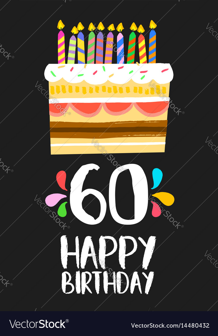 Happy Birthday Card 60 Sixty Year Cake Vector Image