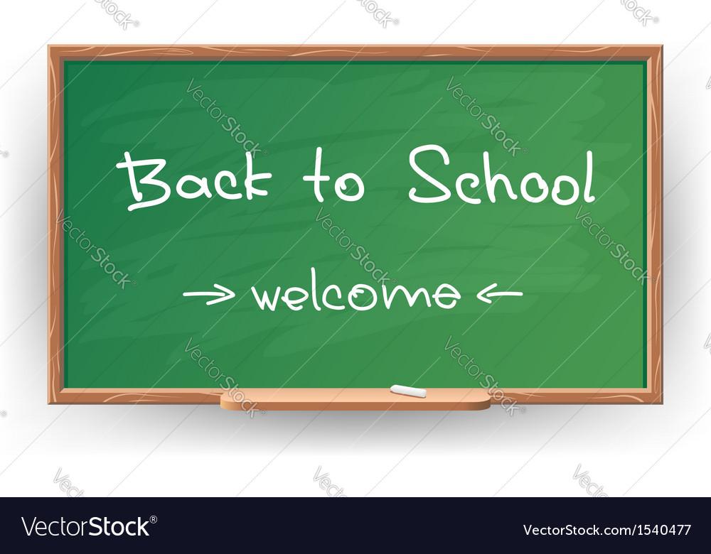 Back to school Wrote in chalk on blackboard
