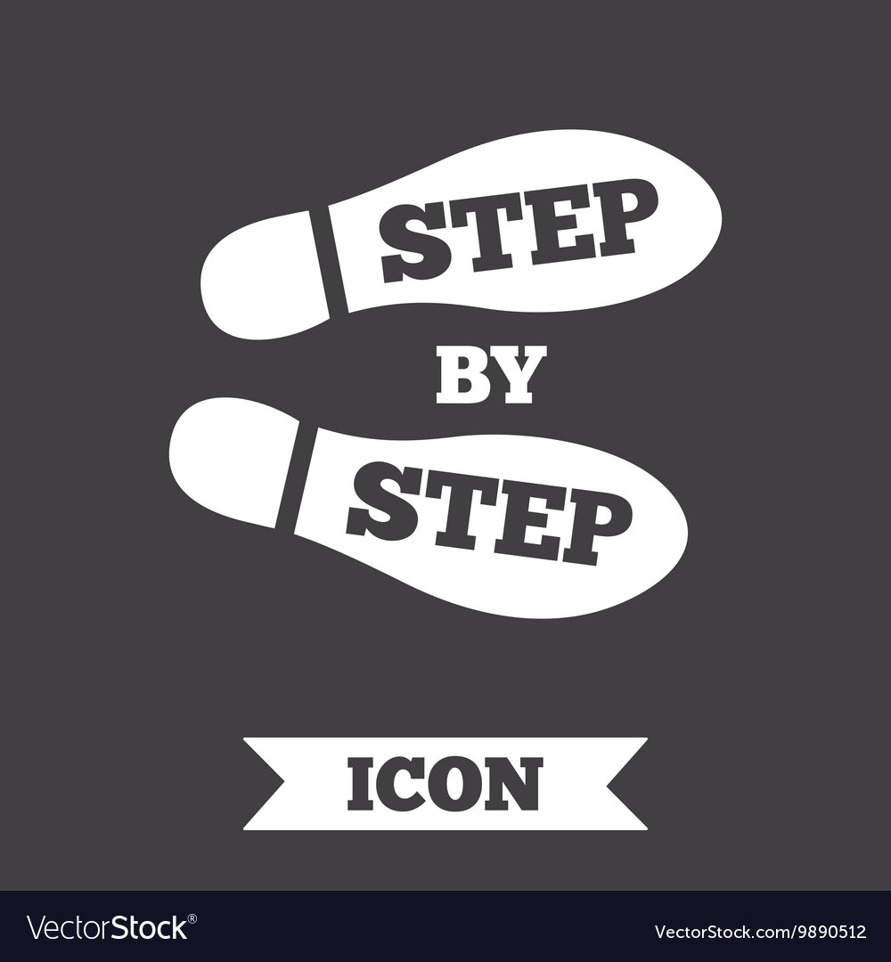 Step by step sign icon Footprint shoes symbol vector image