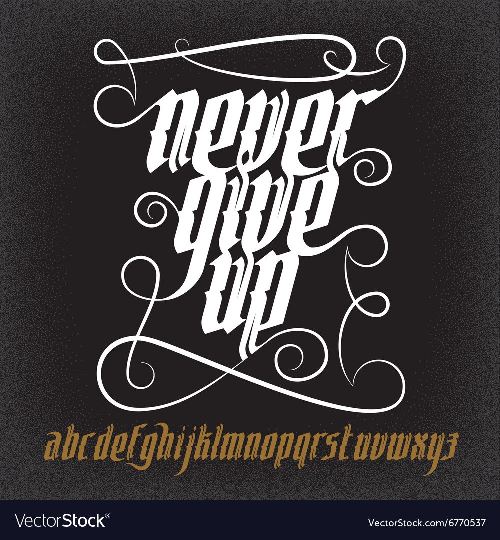 Never Give Up Gothic Font