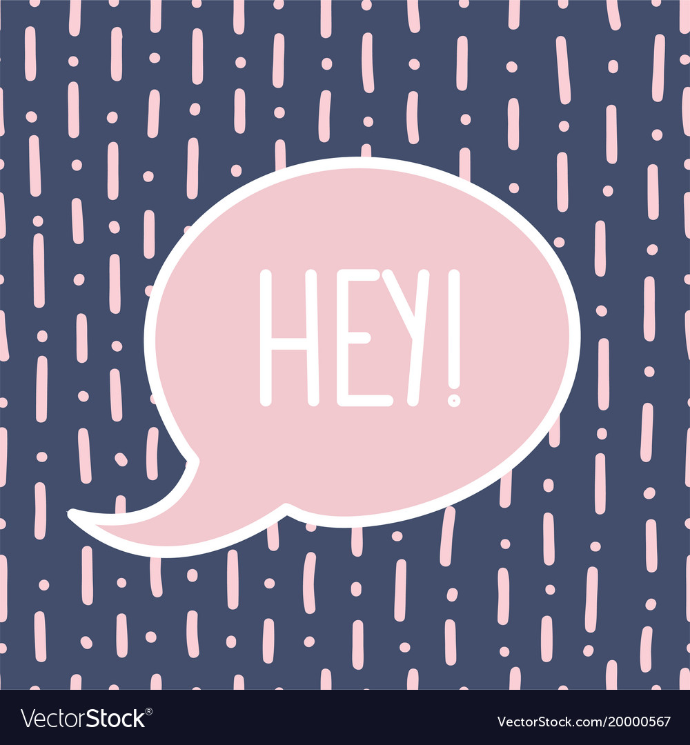 Speech bubble with word hey valentine s day