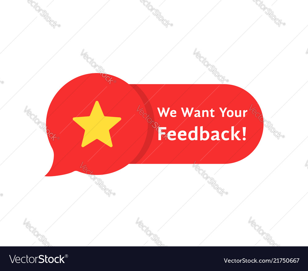 Speech bubble rate like we want your feedback