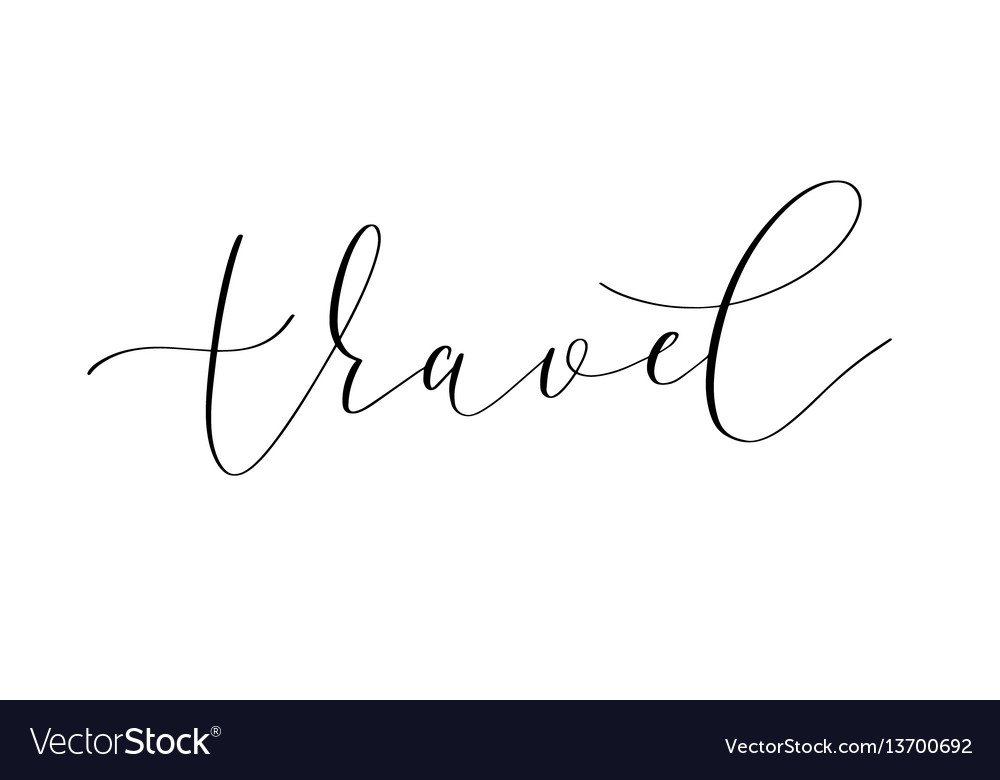 Travel handwritten lettering signature inscription