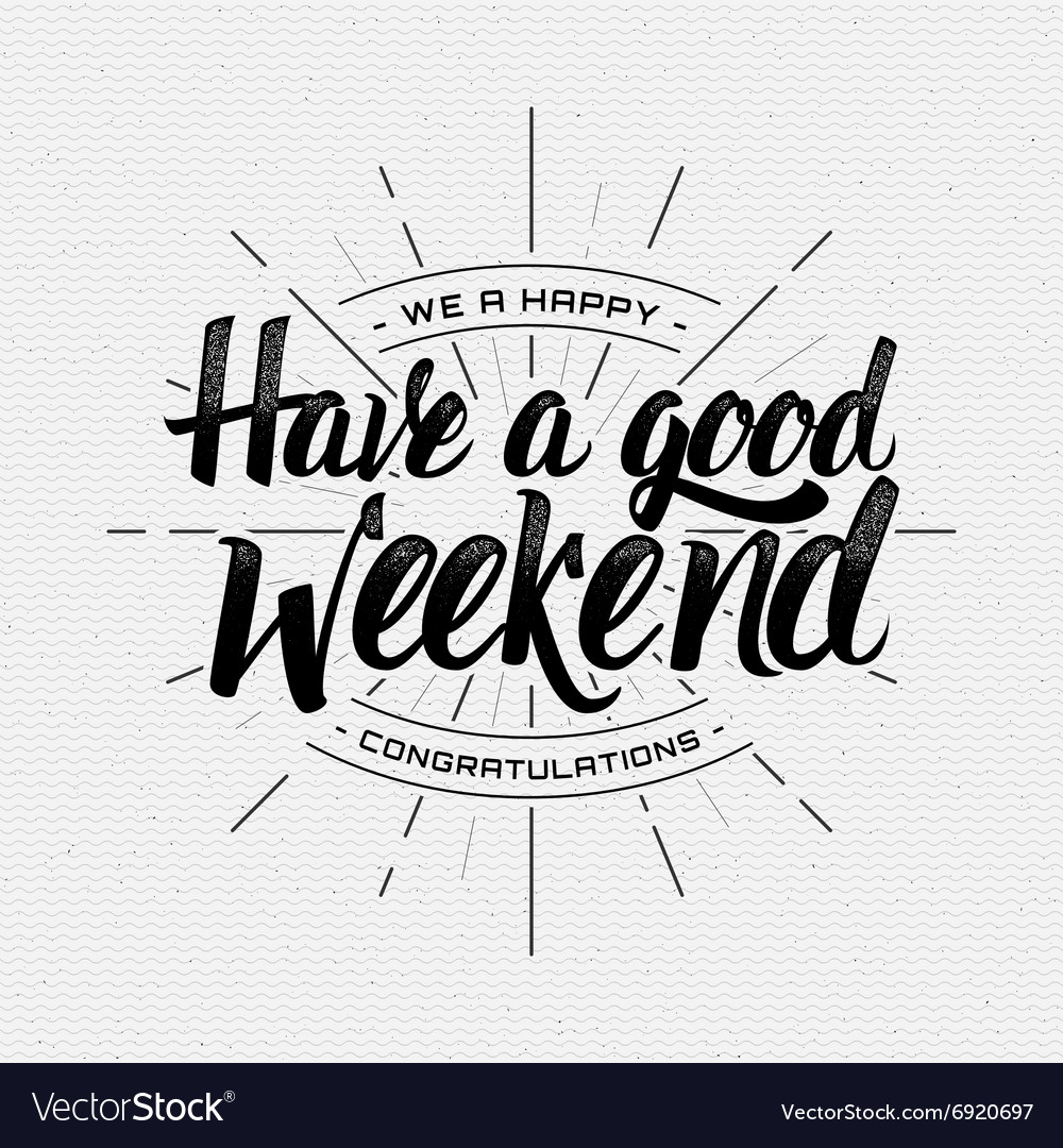 Have A Good Weekend Eps 10 Royalty Free Vector Image