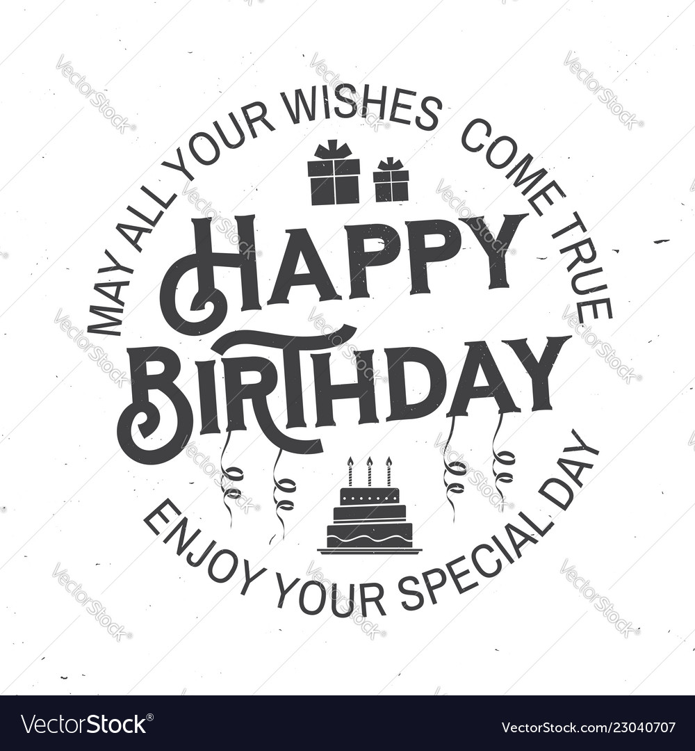 May all your wishes come true happy birthday