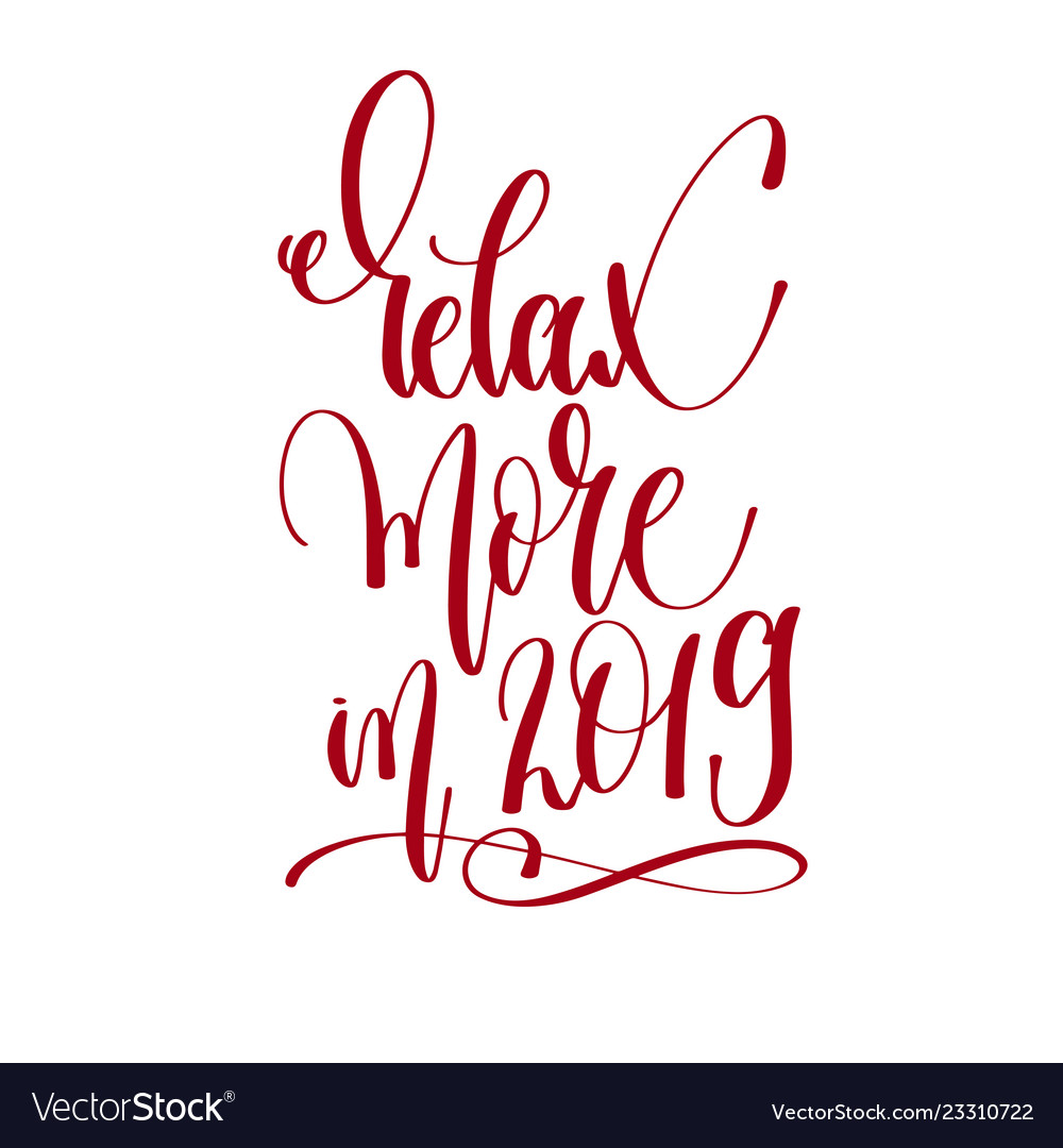Relax more in 2019 - hand lettering inscription