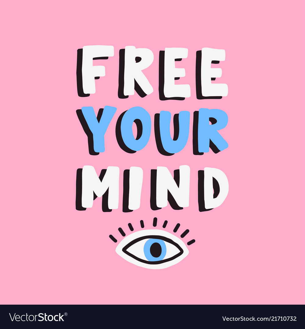 Free your mind phrase calligraphy quote lettering