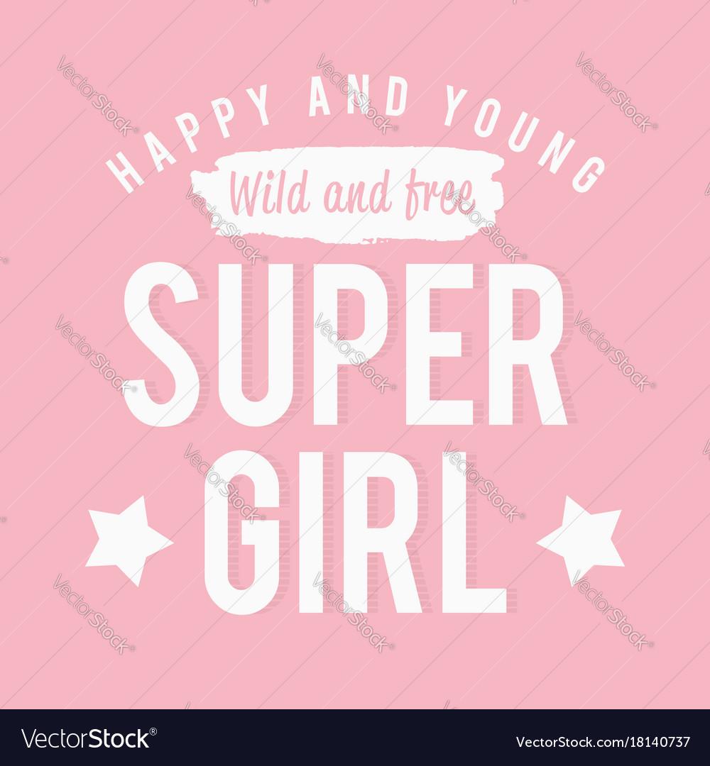 Slogan graphics for t shirt super girl pink vector image