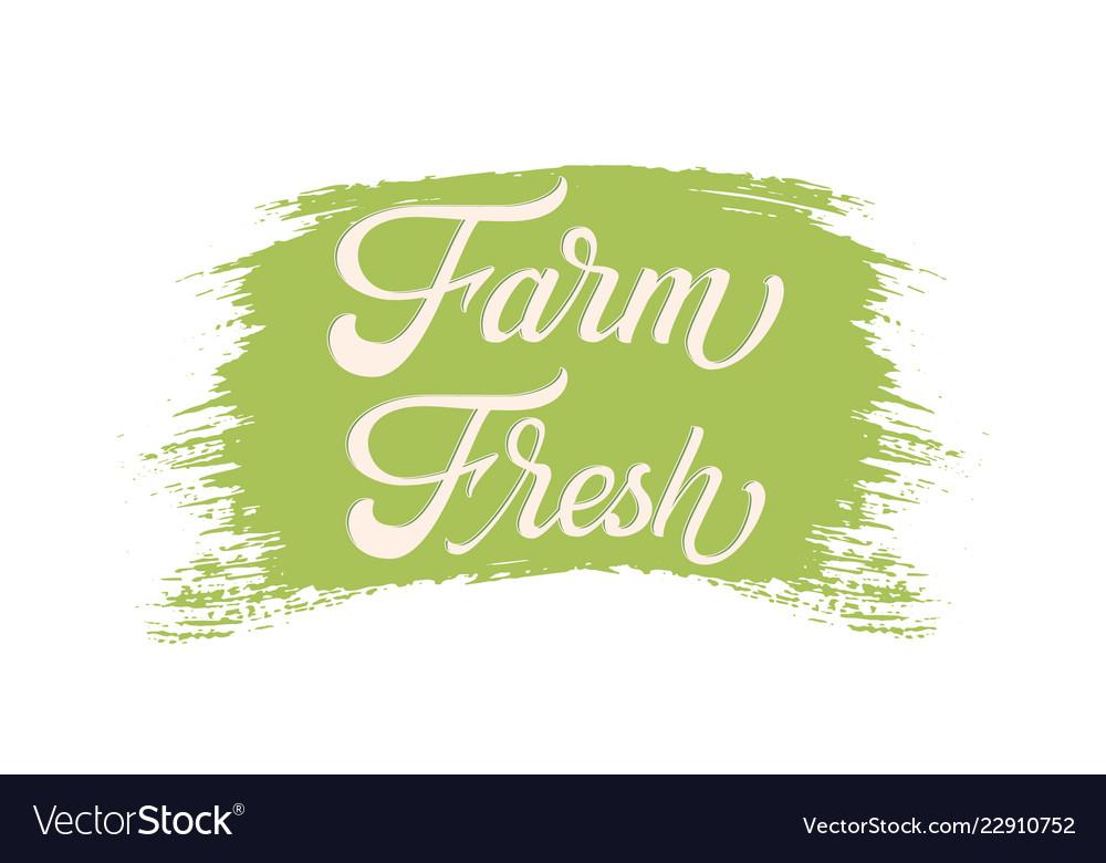 Hand drawn lettering farm fresh on a paint brush