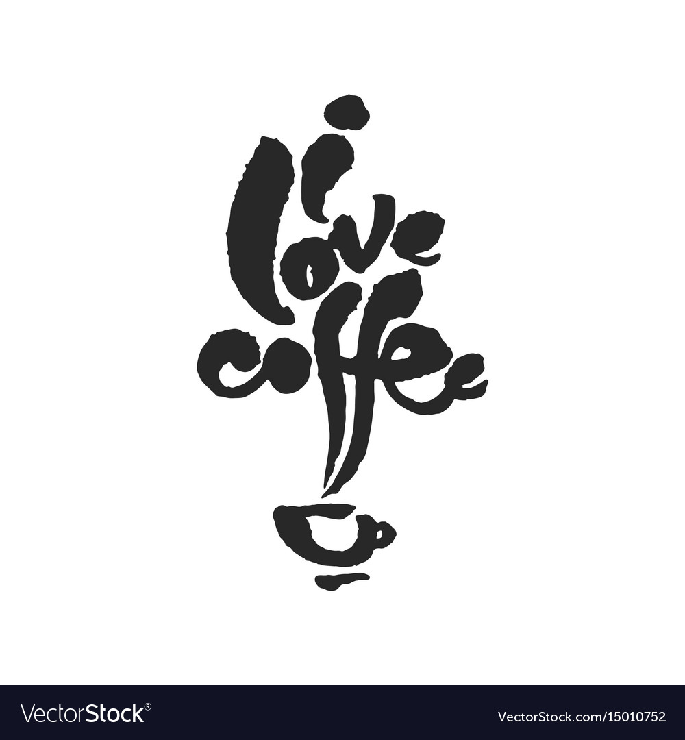 I love coffee calligraphy lettering vector image
