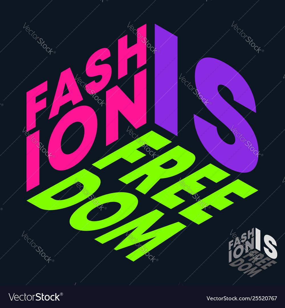 Fashion is freedom t-shirt print minimal design