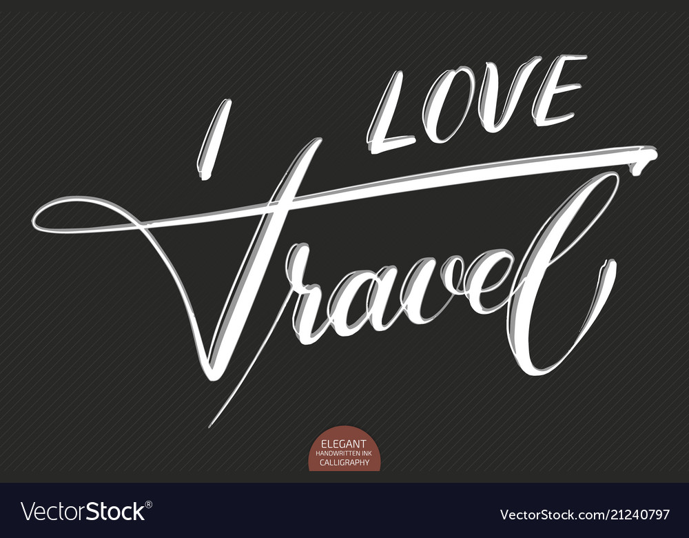 Hand drawn lettering i love travel elegant