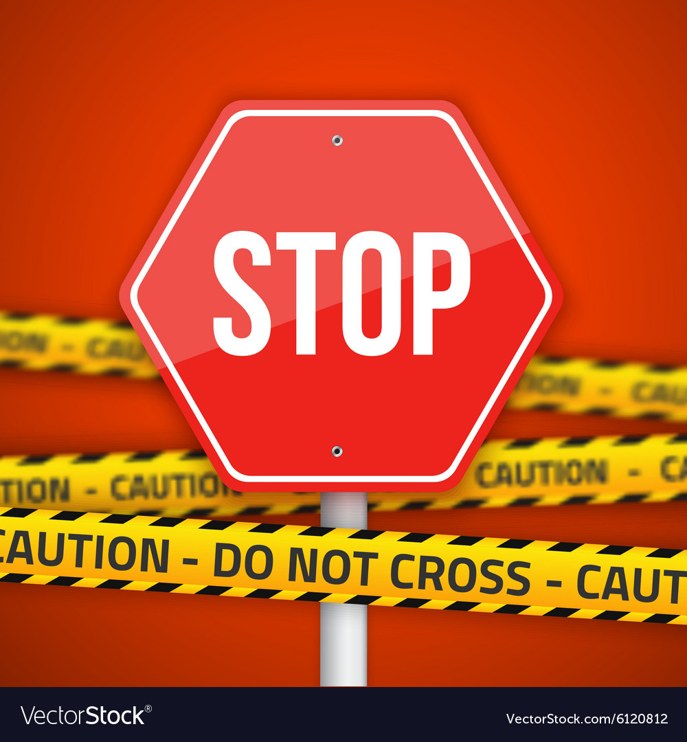 Stop Road Sign with Yellow Caution Do Not