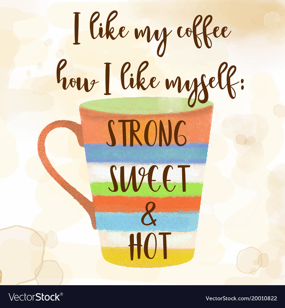 Funy coffee quote with beutiful watercolor caffee