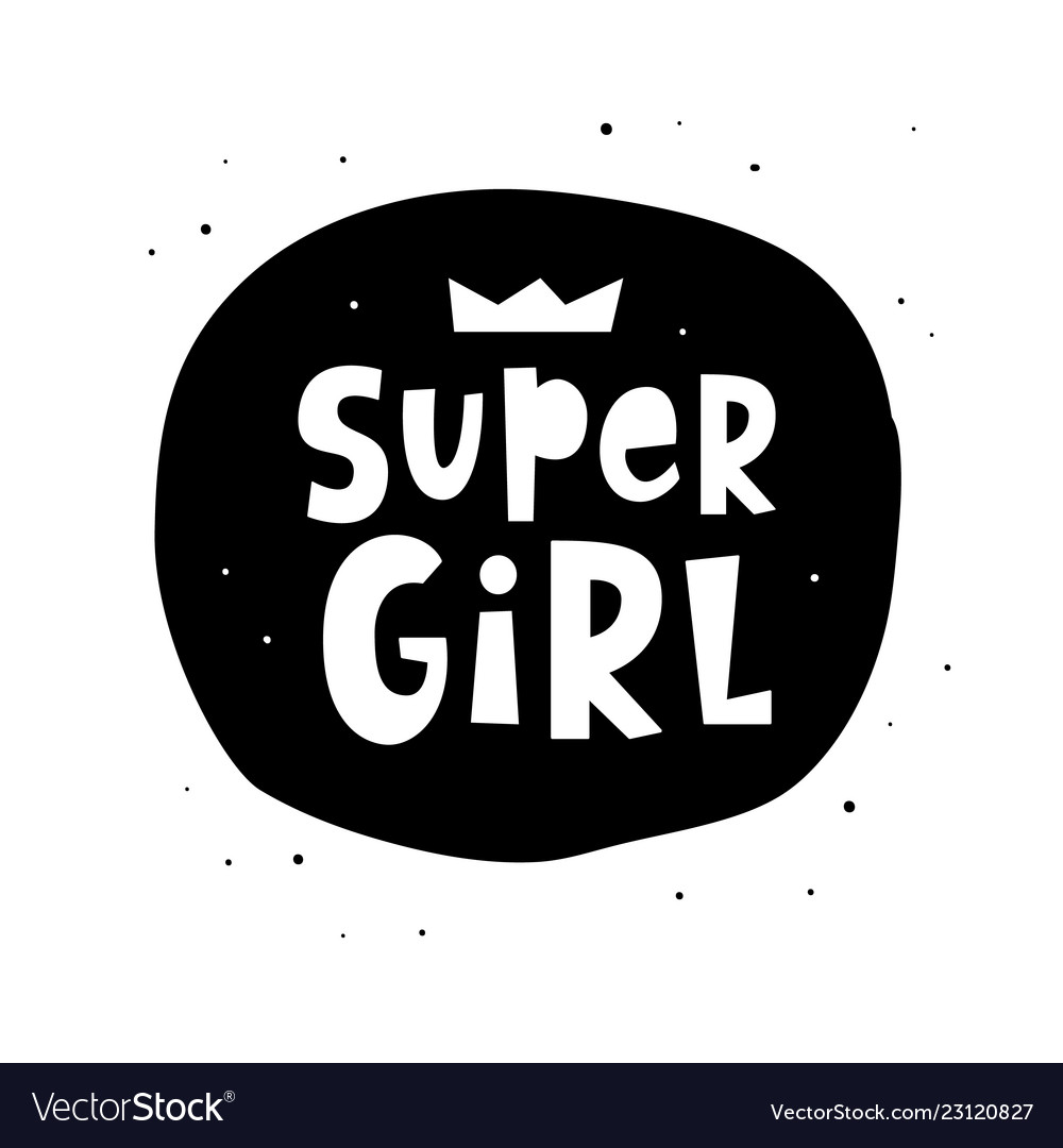 Super girl hand lettering phrase positive quote