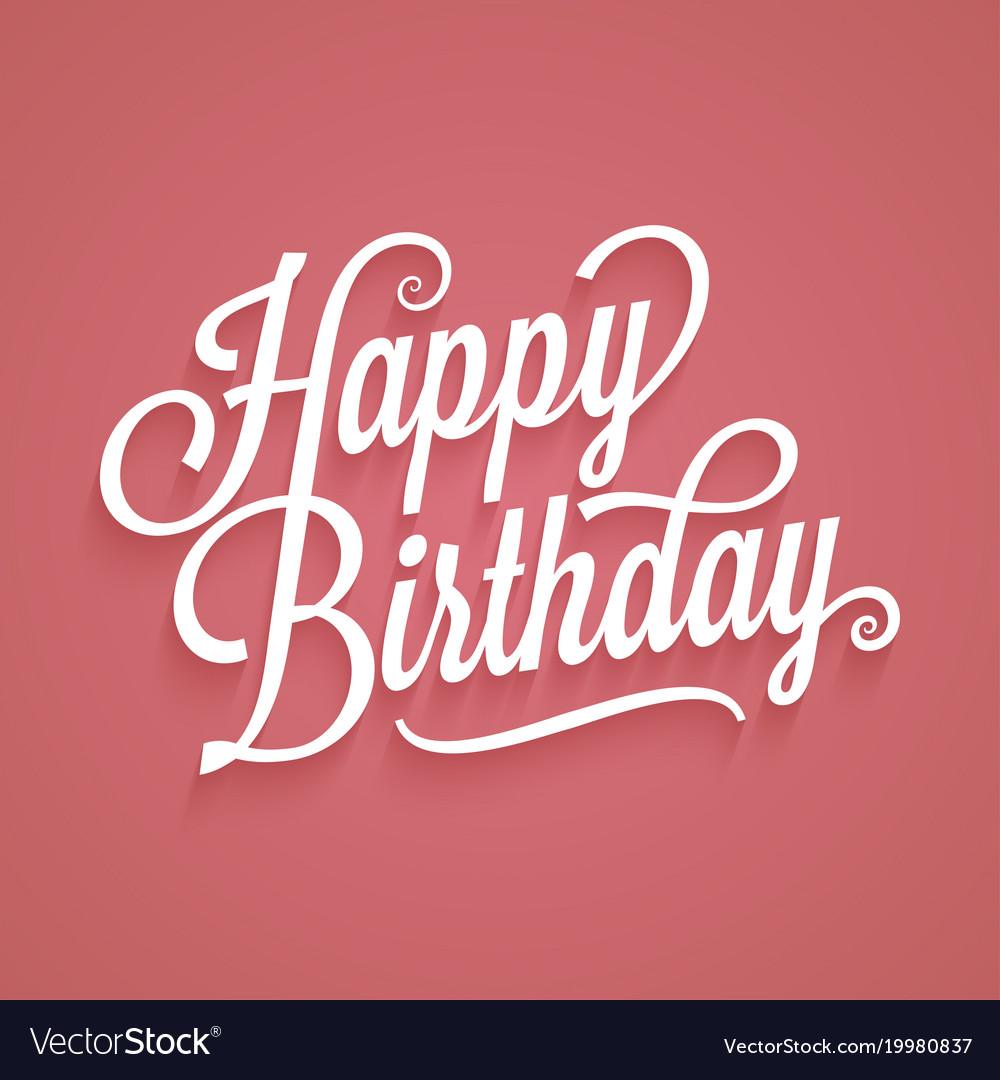 Happy birthday vintage lettering birthday card