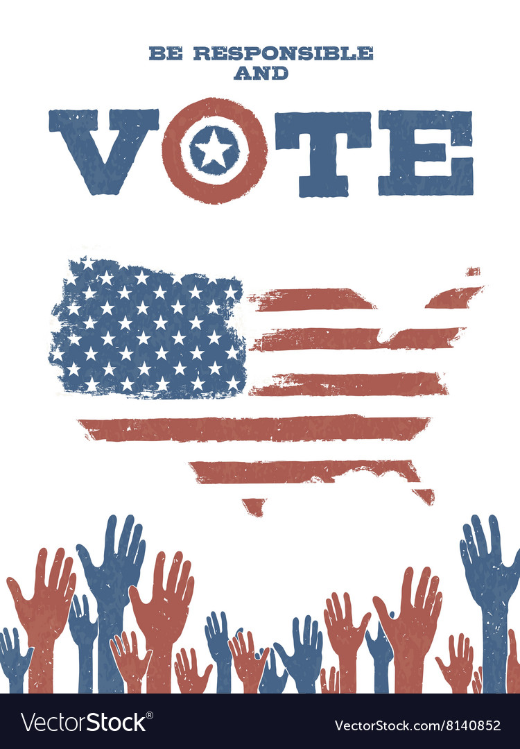 Be responsible and Vote On USA map Patriotic