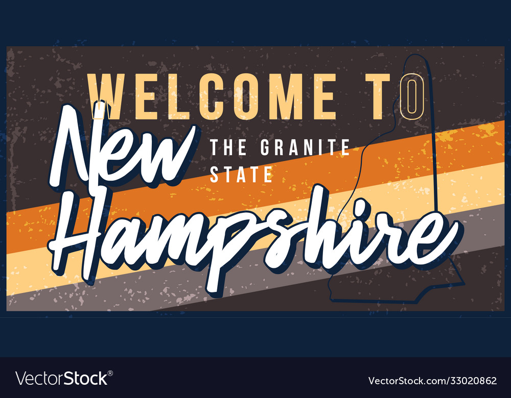 Welcome to new hampshire vintage rusty metal sign