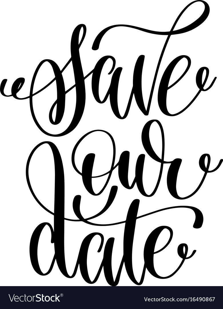 Save our date black and white hand ink lettering