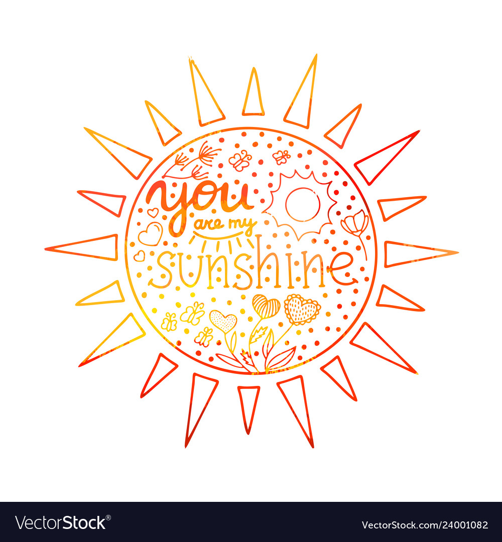 Lettering you are my sunshine hand drawn
