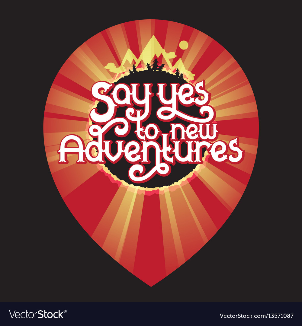 Say yes to new adventures - lettering