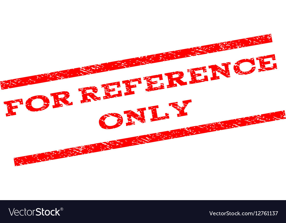 For Reference Only Watermark Stamp Vector Image