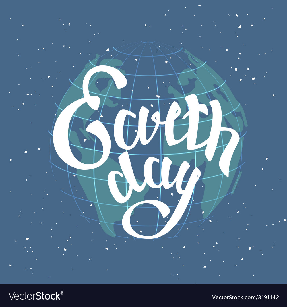 Earth Day Globe planet in space Lettering text