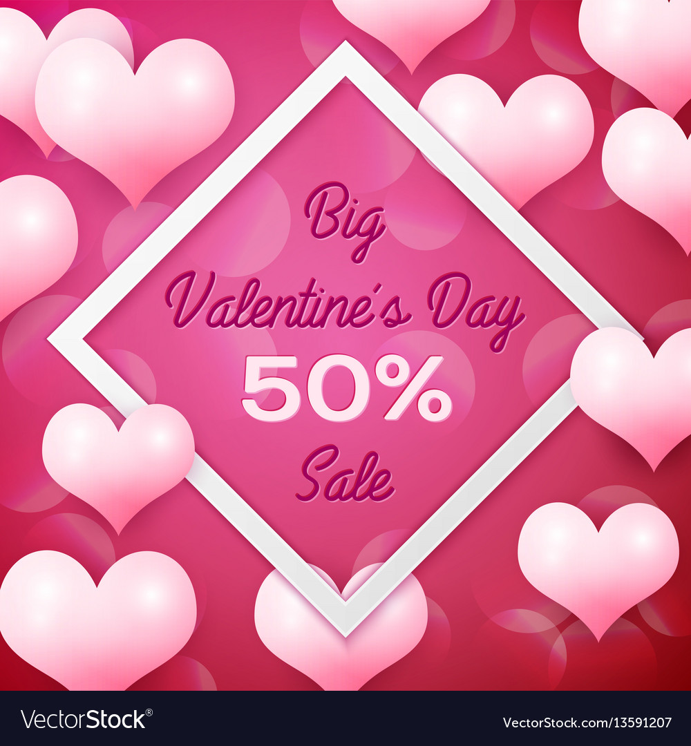 Big valentines day sale 50 percent discounts with