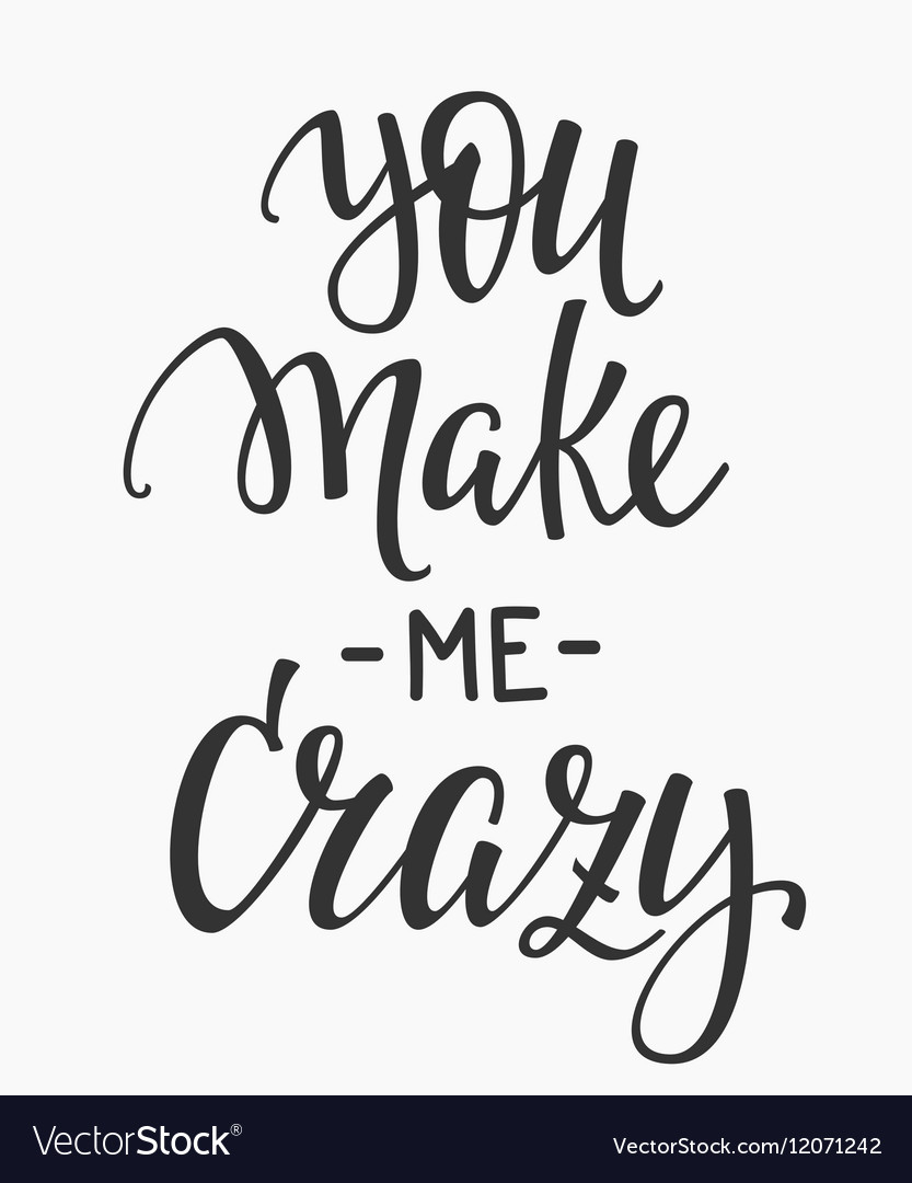 You make me crazy quote typography