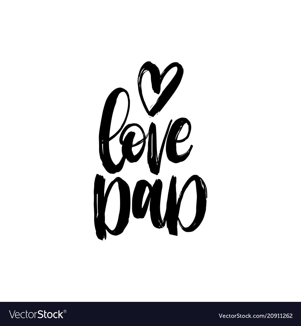 Love dad calligraphic inscription for