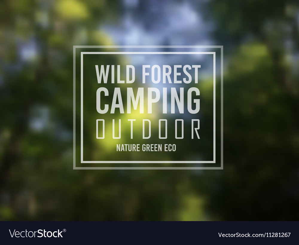 Wild Forest Nature Camping Typo Motivational text