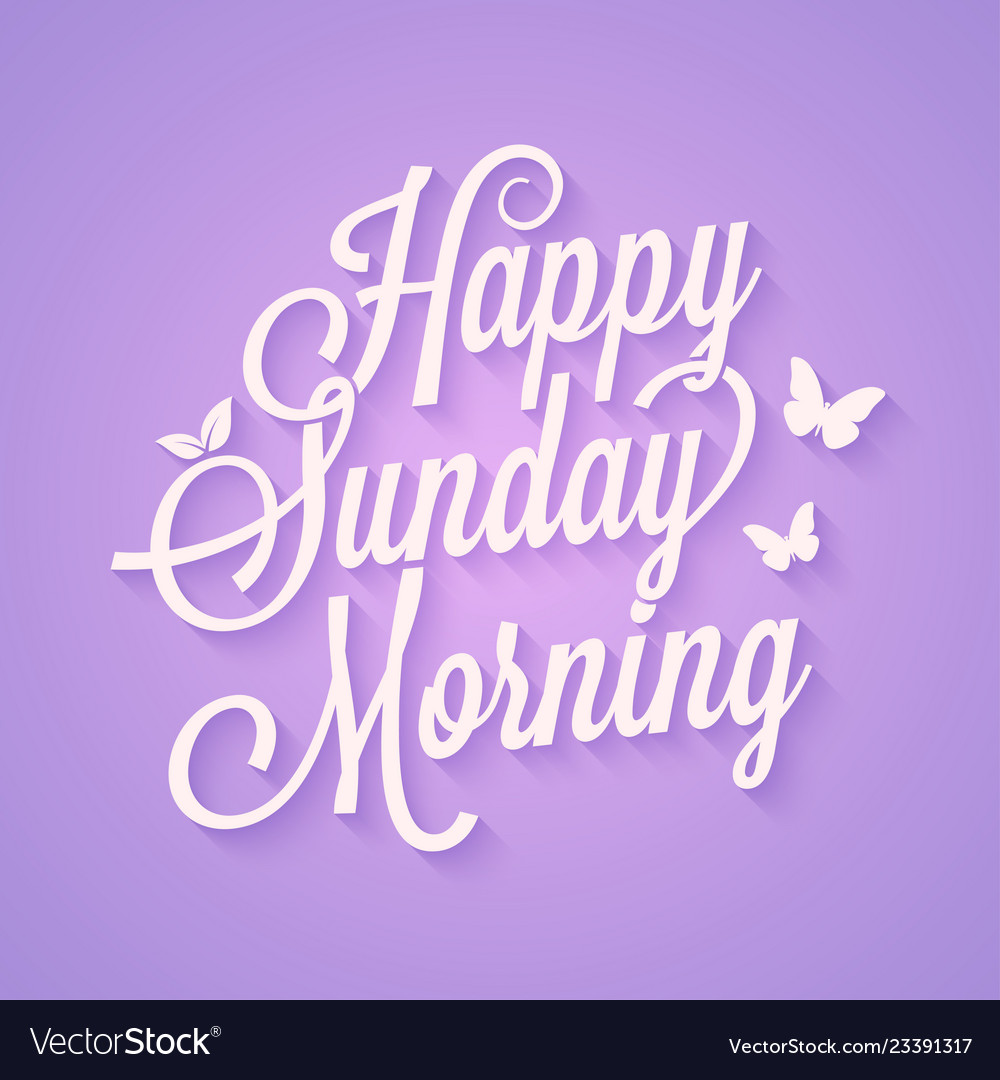 Happy Sunday Morning Vintage Lettering Card Vector Image