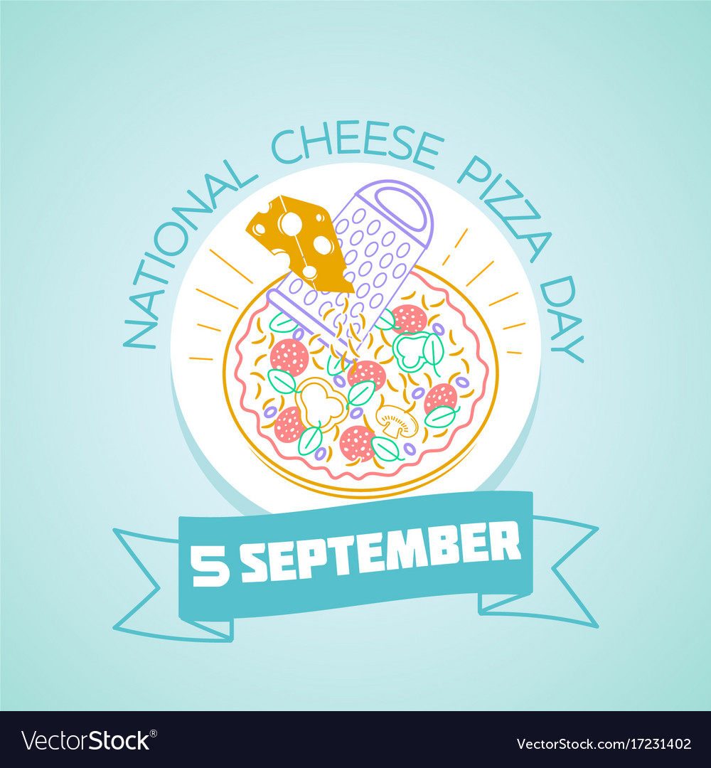 5 september national cheese pizza day